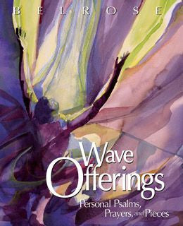 Wave Offerings: Personal Psalms, Prayers, and Pieces