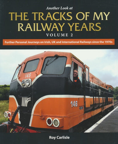 Another Look at The Tracks of My Railway Years - Volume 2