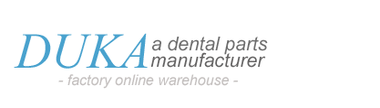 DUKA | DENTAL EQUIPMENT PARTS MANUFACTURER