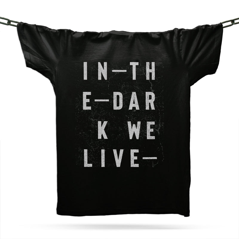 In The Dark We Live T-Shirt / Black - Future Past Clothing