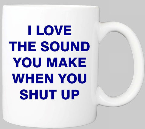 Shut up Slogan Mug