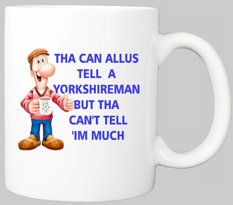 THA CAN ALLUS TELL A YORKSHIRE MAN MUG