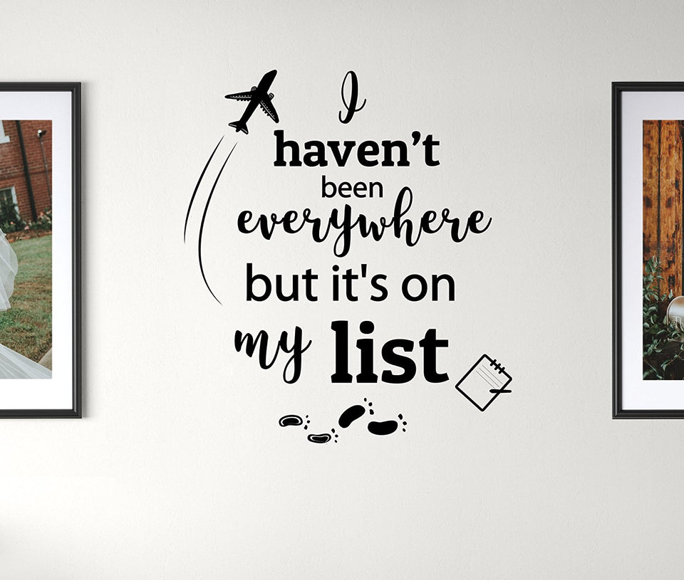 Earthabitats Vinyl Decal Quote, I haven't been everywhere but it's on my list, inspirational wall sticker home decor