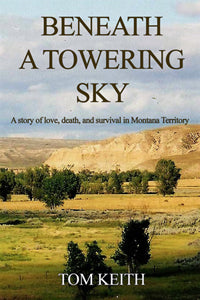 Beneath a Towering Sky by Tom Keith