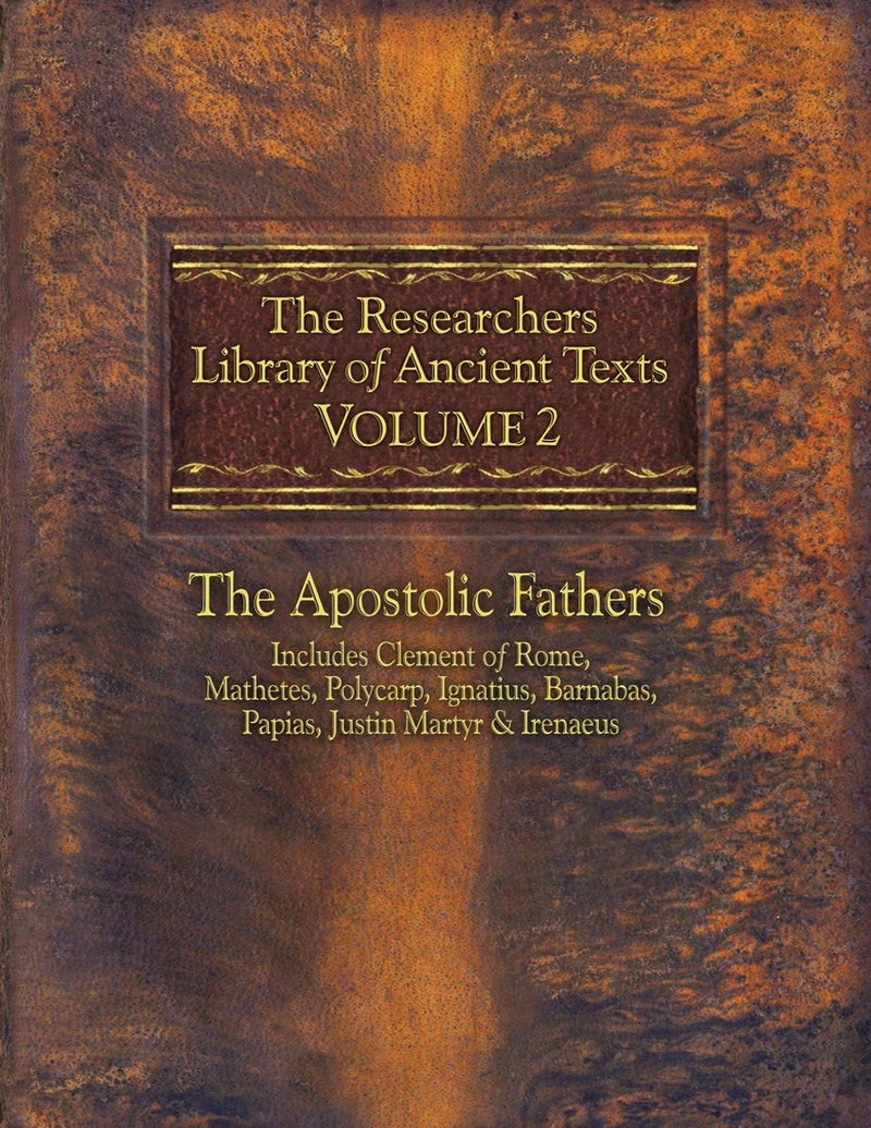 The Researchers Library of Anceint Texts Volume 2: The Apostolic Fathers