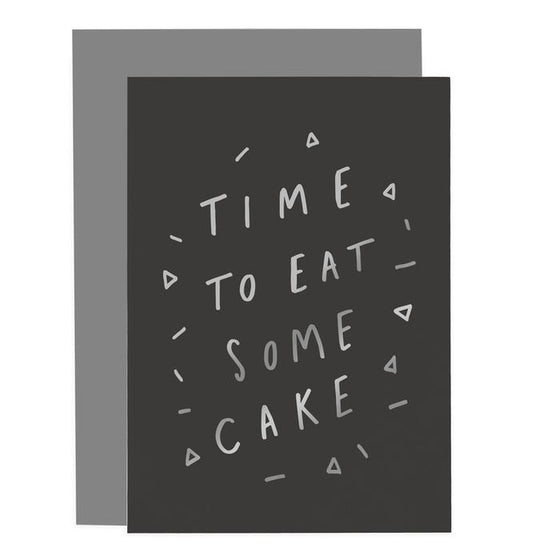 'Time To Eat Some Cake' Greeting Card