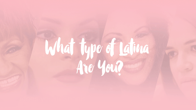 4 Types of Latinas We Can All Relate To