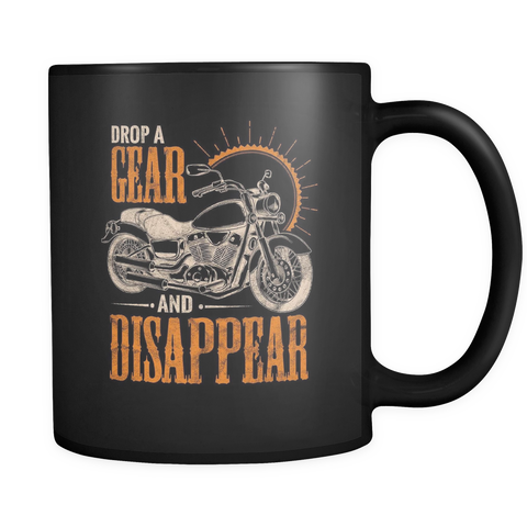 Drop A Gear And Disappear Mug - Motorcycle Biker Gift