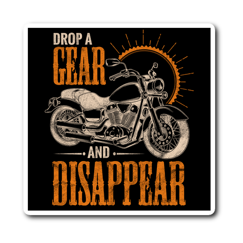 Drop A Gear And Disappear Sticker