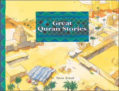 Great Quran Stories by Dr Tahira Arshed - Baitul Hikmah Islamic Book and Gift Store