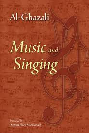 AL-GHAZALI: Music and Singing [PB] - Translated by Duncan Black MacDonald - Baitul Hikmah Islamic Book and Gift Store