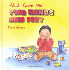 Allah Gave Me Two Hands and Feet by Raana Bokhari - Baitul Hikmah Islamic Book and Gift Store