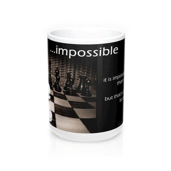2M - Mugs - Impossible: True, it is impossible to do...