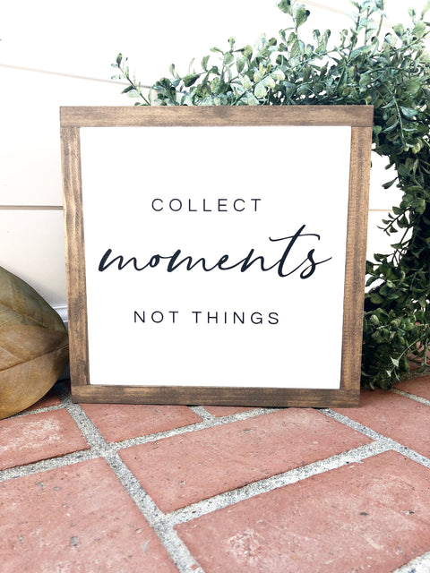 Collect Moments Wooden Sign