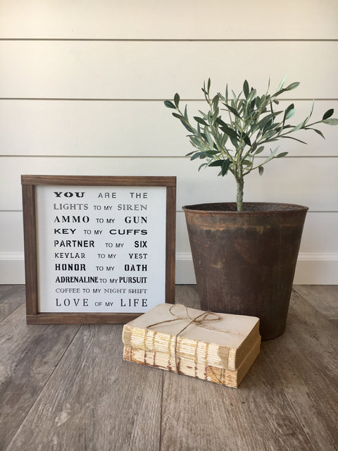 Love of My Life Police Wooden Framed Sign