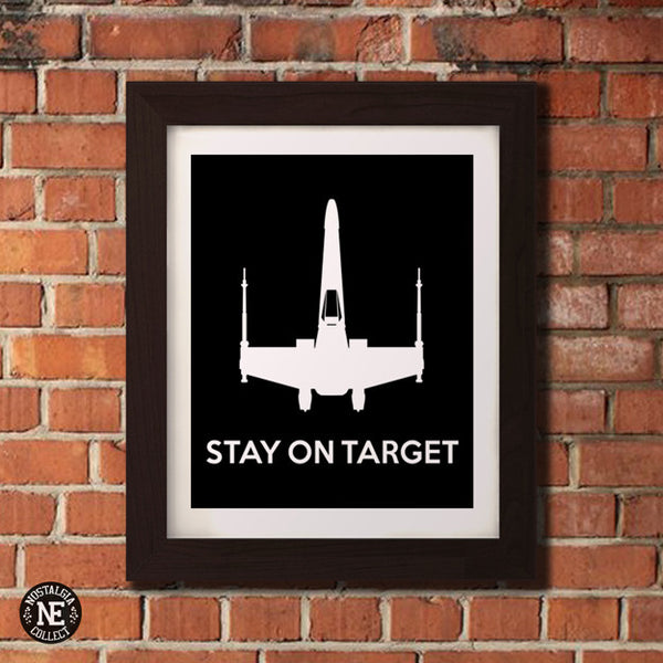 Stay on Target Poster - Retro Sci Fi Motivational Poster - X Wing