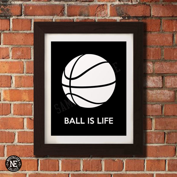 Ball is Life - Basketball Motivational Poster