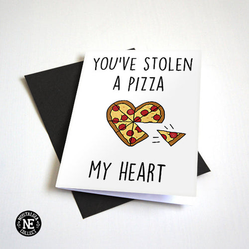 You Have A Pizza My Heart - Funny Pun - Pizza Lovers Card