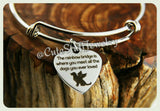 Rainbow Bridge Dog bangle, Rainbowbridge is where you meet all the dogs you ever loved bracelet
