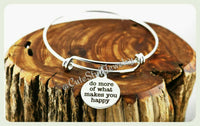 Do what makes you happy Bracelet, Do more of what makes you happy Bangle
