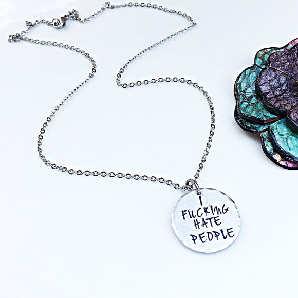 MATURE: I Fucking Hate People Hand Stamped Necklace