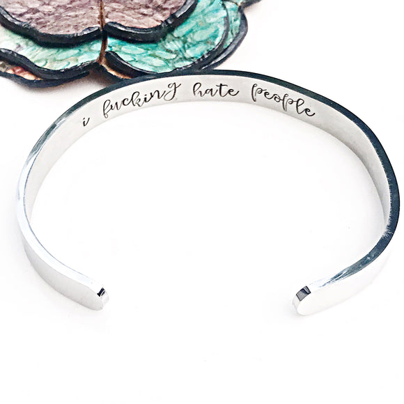 STAINLESS STEEL:  I Fucking Hate People Bracelet - Silver, Gold, Rose Gold, Rainbow Cuff Bracelet