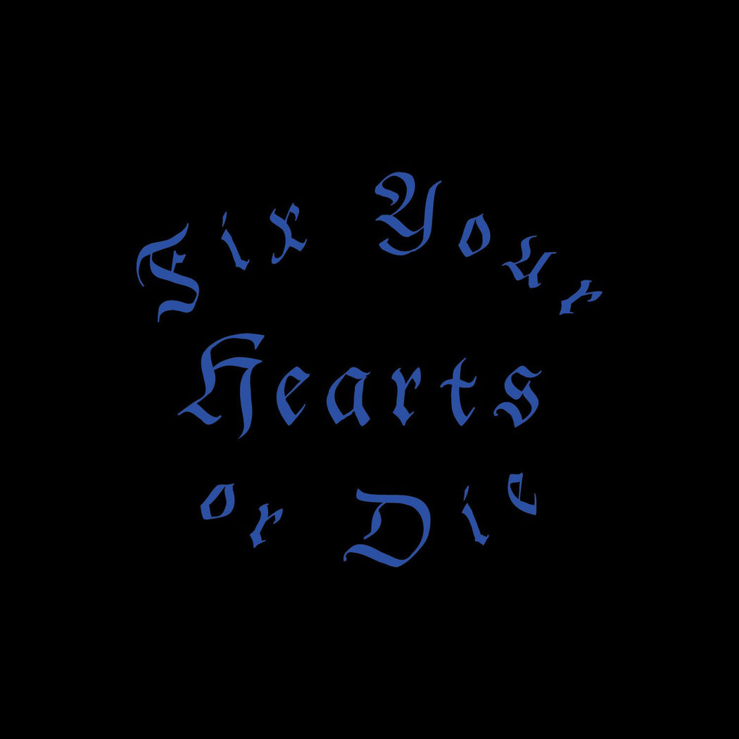 Fix Your Hearts Or Die Shirt
