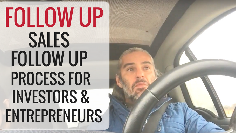FOLLOW UP: Sales Follow Up Process for Investor & Entrepreneur