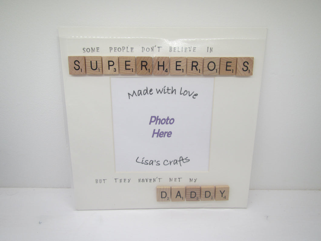 Some People Don't believe in Superheroes Scrabble Picture