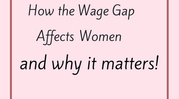 How the Wage Gap Affects Women and why it matters!