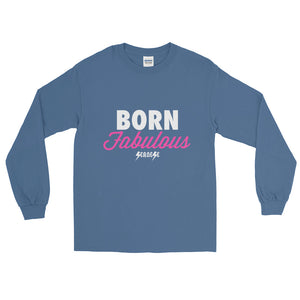 Long Sleeve T-Shirt---Born Fabulous---Click for more shirt colors