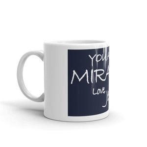 Mug---You Are A Miracle. Love, Jesus