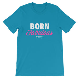 Short-Sleeve Unisex T-Shirt---Born Fabulous---Click for more shirt colors