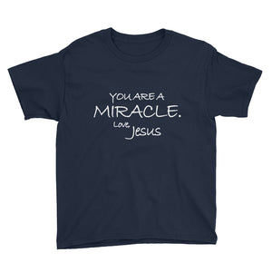 Youth Short Sleeve T-Shirt---You Are A Miracle. Love, Jesus---Click for more shirt colors