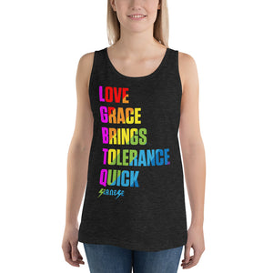 Unisex Jersey Tank---Love Grace Brings Tolerance Quick---Click for more shirt colors