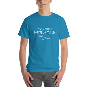 Short-Sleeve T-Shirt Thick Cotton To Make Dad Happy---You Are A Miracle. Love, Jesus---Click for more shirt colors