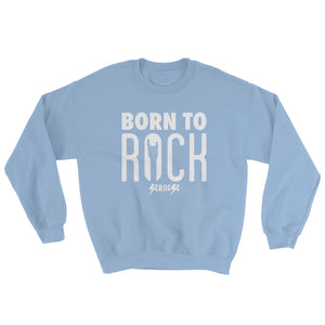 Sweatshirt---Born To Rock---Click for more shirt colors