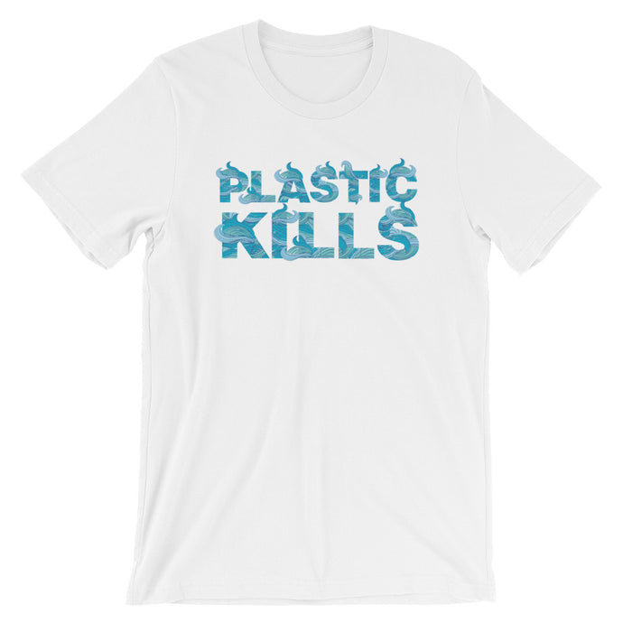 Plastic Kills Women's & Men's Unisex T-Shirt - KOBU.US