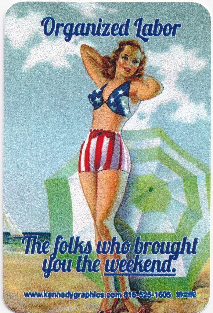 'Organized Labor... The Folks Who Brought You the Weekend' Beach Pin Up Hard Hat Sticker  S-106