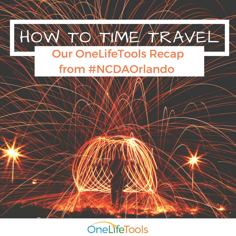 How to Time Travel: Our OneLifeTools Recap from #NCDAOrlando