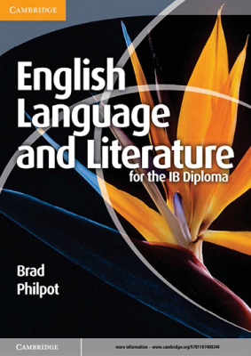English Language and Literature for the IB Diploma, 1st Ed. <br> <small><small>by Brad Philpot</small></small>
