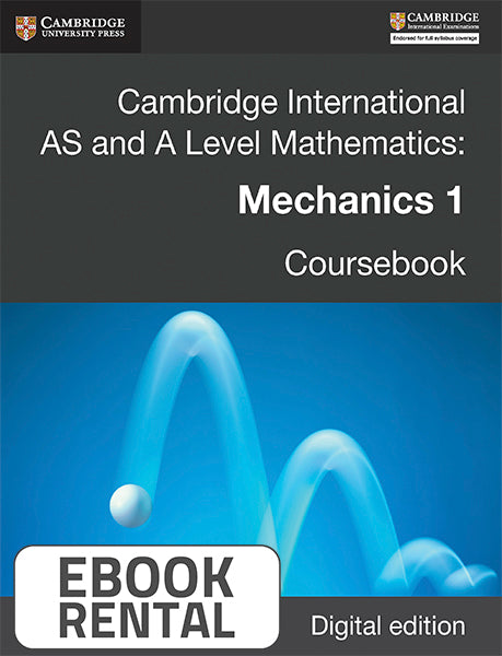 Cambridge International AS and A Level Mathematics: Mechanics 1 Coursebook