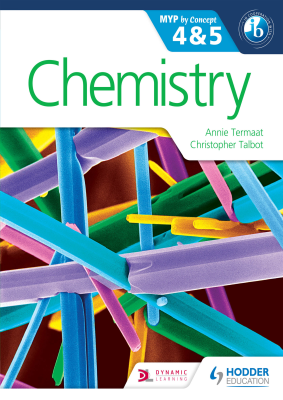Chemistry 4 and 5. MYP by Concept, 1st Ed. <br> <small><small>by Annie Termaat, Christopher Talbot</small></small>