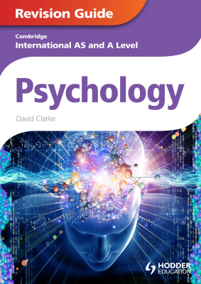 Psychology Revision Guide. Cambridge International AS and A Level, 1st Ed. <br> <small><small>by David Clarke</small></small>