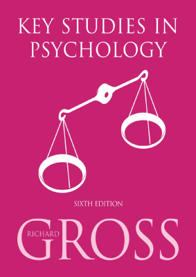 Key Studies in Psychology, 6th Ed. <br> <small><small>by Richard Gross</small></small>
