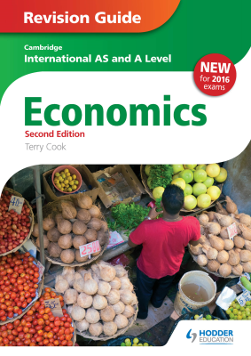 Economics Revision Guide. Cambridge International AS and A Level, 1st Ed. <br> <small><small>by Terry Cook</small></small>