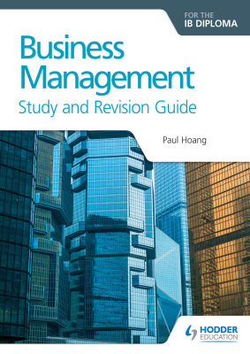 Business Management for the IB Diploma Study and Revision Guide, 1st Ed. <br> <small><small>by Paul Hoang</small></small>
