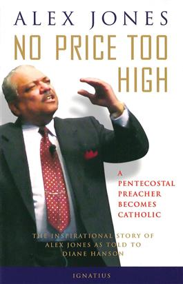 No Price Too High: A Pentecostal Preacher Becomes Catholic