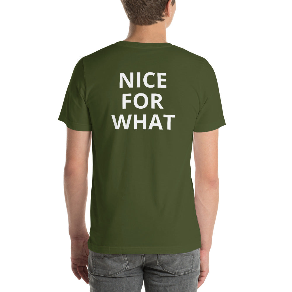 NICE FOR WHAT - Short Sleeve T-Shirt