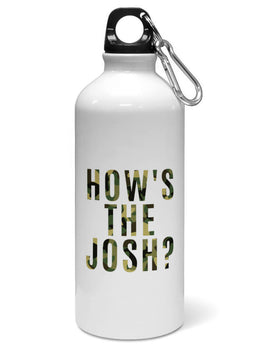 Hows The Josh Typography Water Sipper Sports Bottle